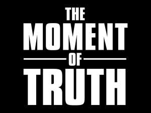 the-moment-of-truth-12